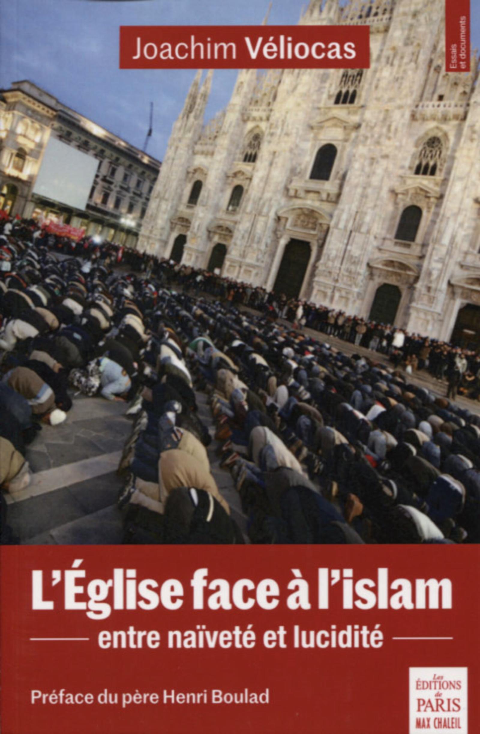 L EGLISE FACE A L ISLAM - ENTRE NAIVETE ET LUCIDITE  PREFACE DU PERE HENRI BOULAD