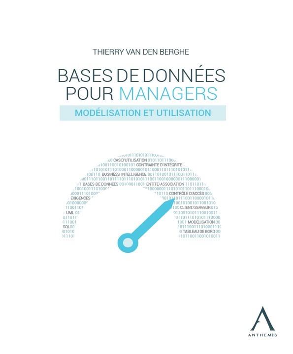 BASES DE DONNEES POUR MANAGERS - MODELISATION ET UTILISATION