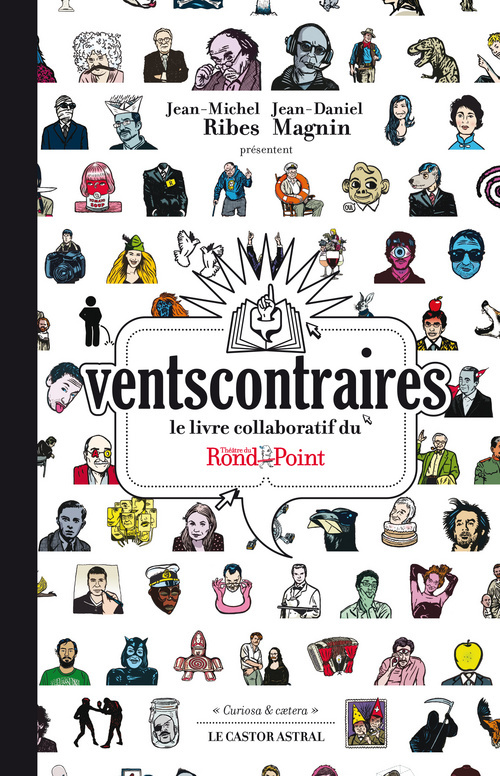 VENTSCONTRAIRES - LE LIVRE COLLABORATIF DU THEATRE DU ROND-POINT