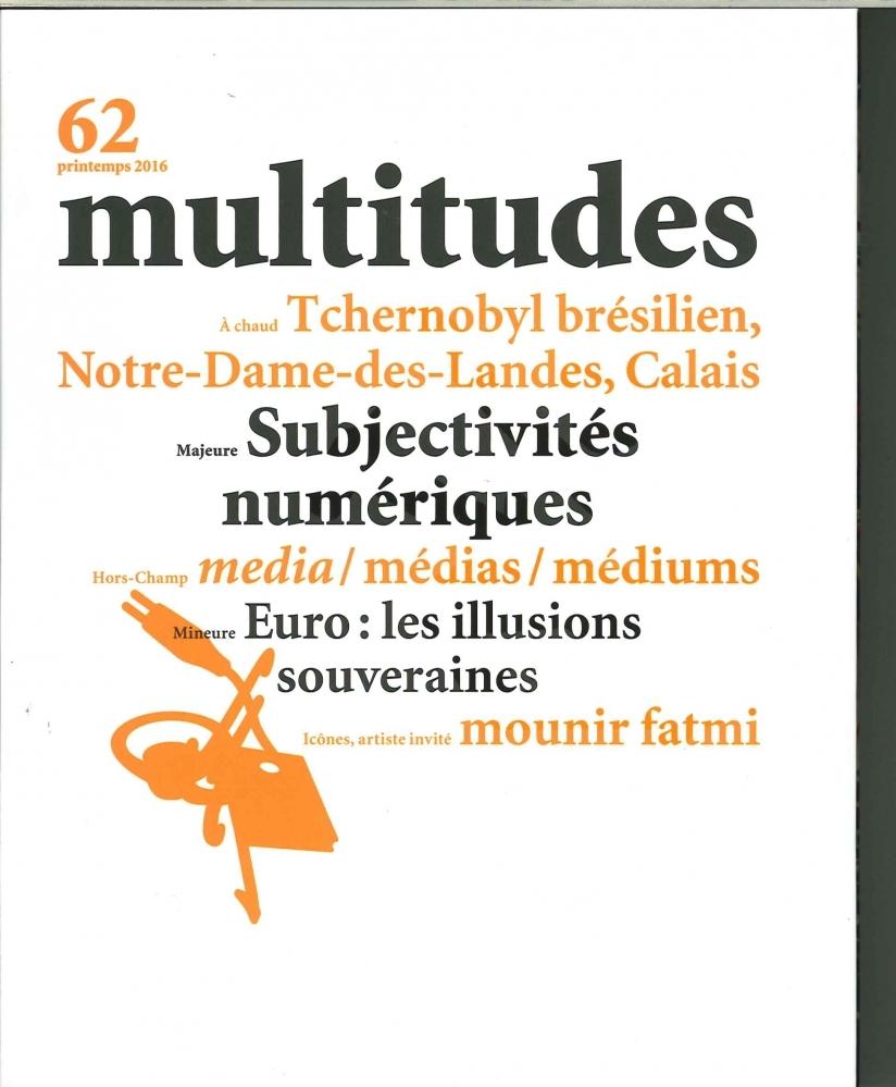 MULTITUDES N 62 SUBJECTIVITES NUMERIQUES PRINTEMPS 2016
