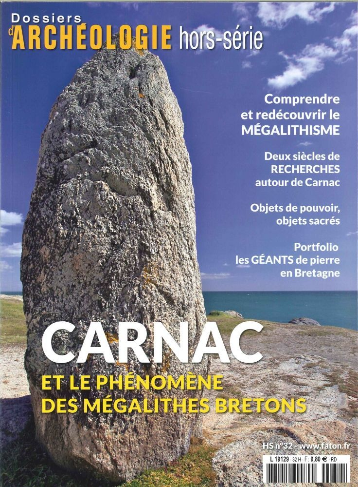 DOSSIER D ARCHEOLOGIE HS. N 32 CARNAC ET LE MEGALITHISME BRETON JUIN 2017