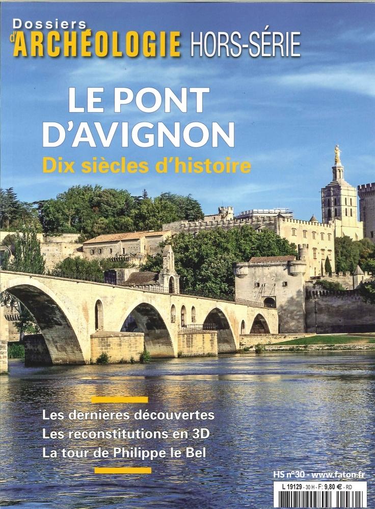 DOSSIER D'ARCHEOLOGIE HS N 30 LE PONT D'AVIGNON JUIN 2016