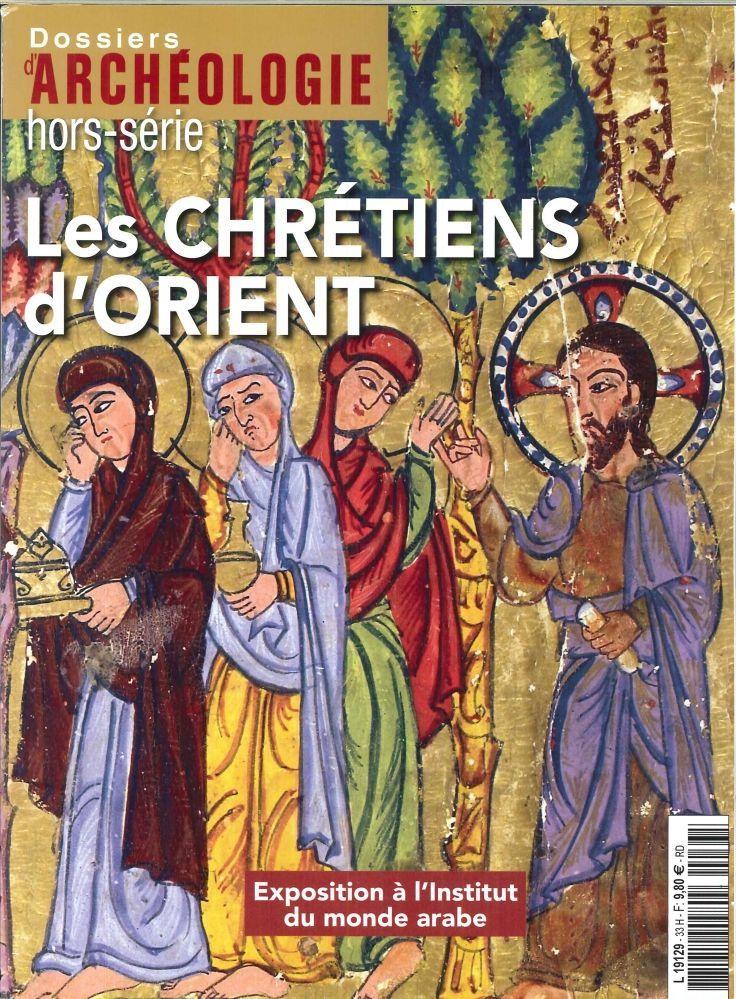 DOSSIER D'ARCHEOLOGIE HS N 33 CHRETIENS D'ORIENT SEPTEMBRE 2017