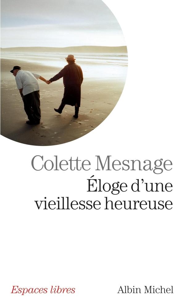 ELOGE D'UNE VIEILLESSE HEUREUSE
