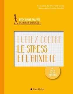 LUTTEZ CONTRE LE STRESS ET L'ANXIETE