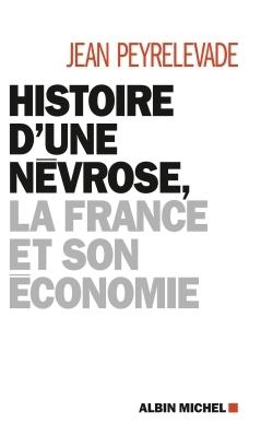 HISTOIRE D'UNE NEVROSE, LA FRANCE ET SON ECONOMIE