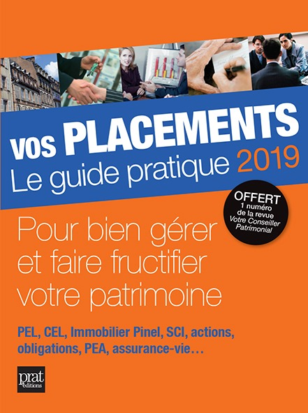 VOS PLACEMENTS LE GUIDE PRATIQUE 2019
