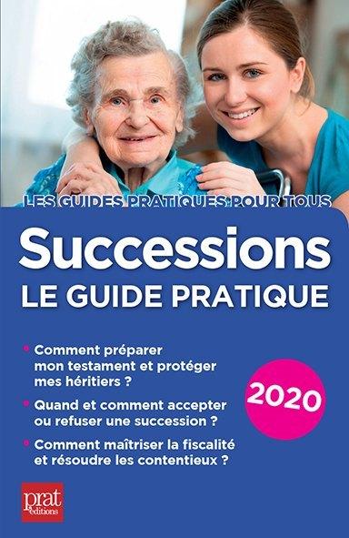 SUCCESSIONS LE GUIDE PRATIQUE 2020