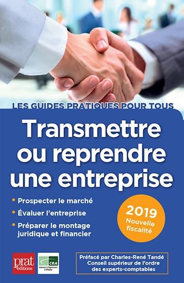 TRANSMETTRE OU REPRENDRE UNE ENTREPRISE 2019