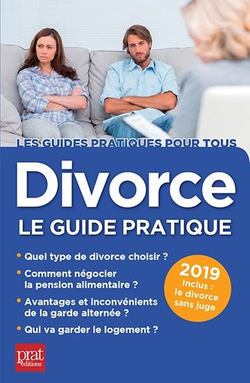 DIVORCE LE GUIDE PRATIQUE 2019