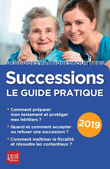 SUCCESSIONS LE GUIDE PRATIQUE 2019