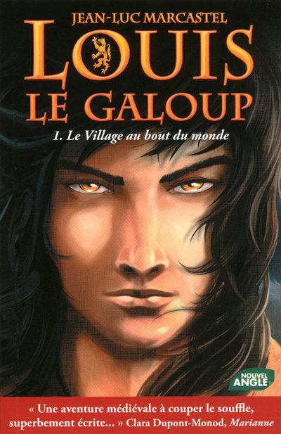 LOUIS LE GALOUP - TOME 1 LE VILLAGE AU BOUT DU MONDE