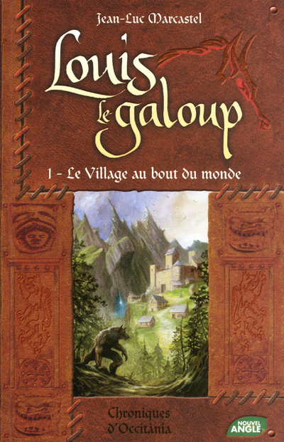 LOUIS LE GALOUP - TOME 1 LE VILLAGE AU BOUT DU MONDE - VOL01