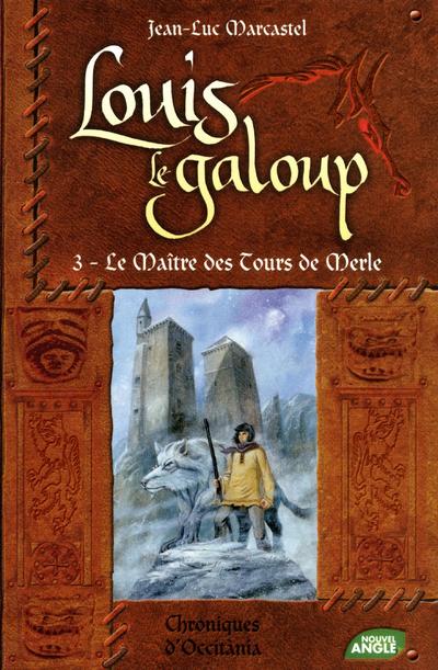 LOUIS LE GALOUP T3 MAITRE TOUR NE - VOLUME 03