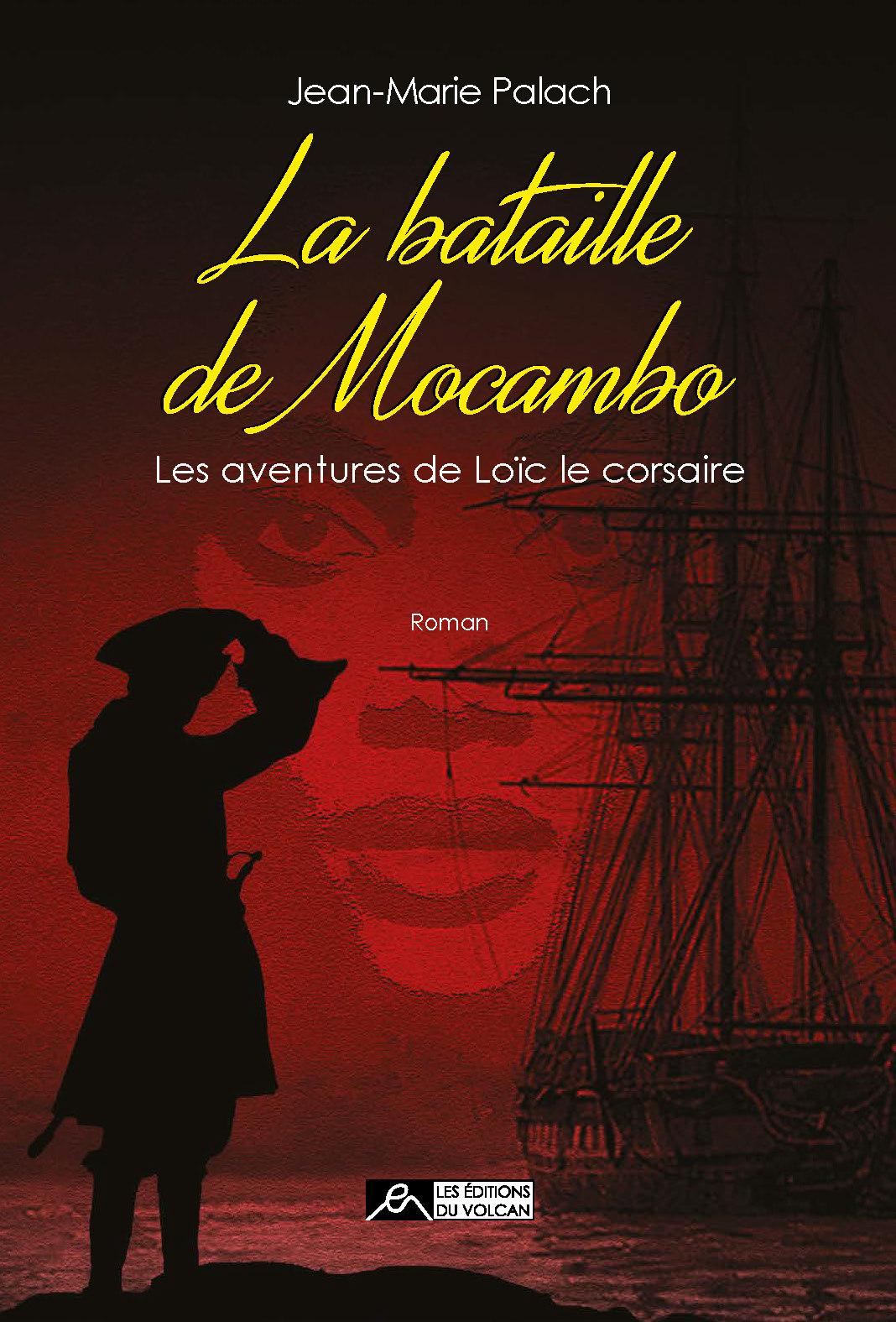 LA BATAILLE DE MOCAMBO - LES AVENTURES DE LOIC LE CORSAIRE TOME 4