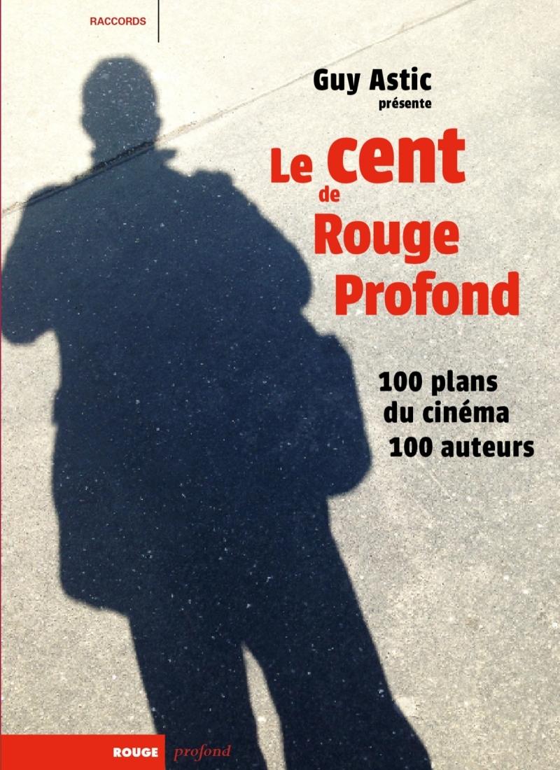 LE CENT DE ROUGE PROFOND - 100 PLANS DU CINEMA, 100 AUTEURS