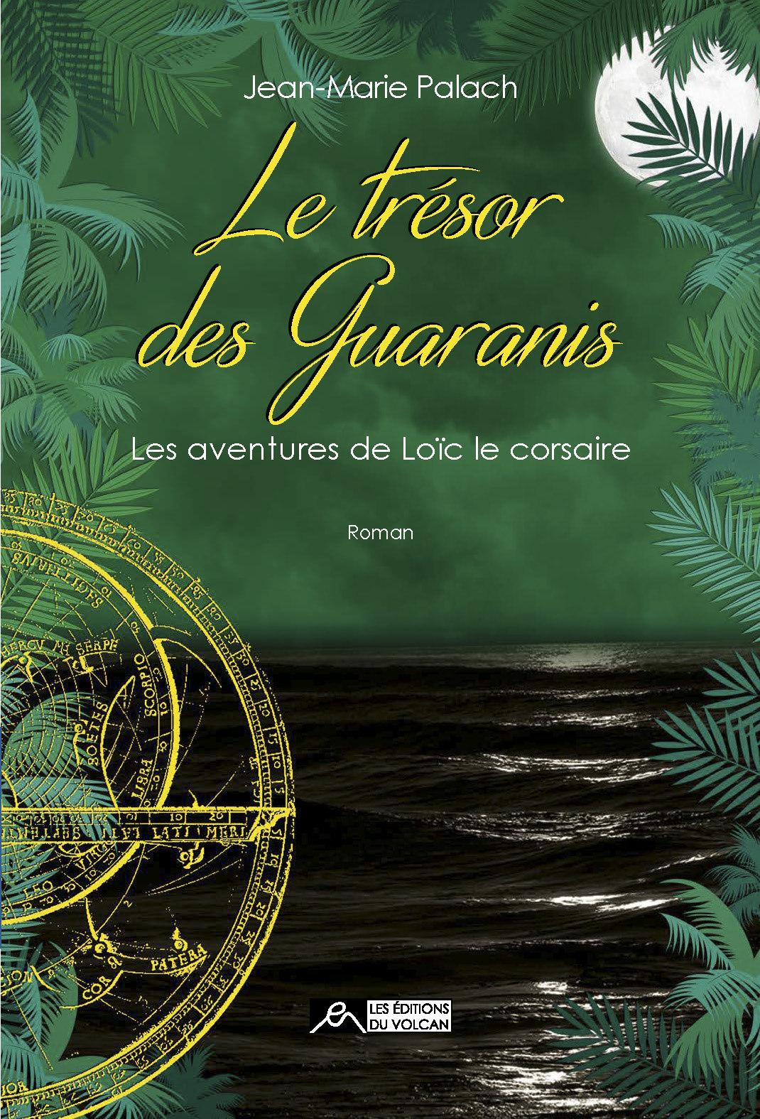 LE TRESOR DES GUARANIS - LES AVENTURES DE LOIC LE CORSAIRE TOME 3