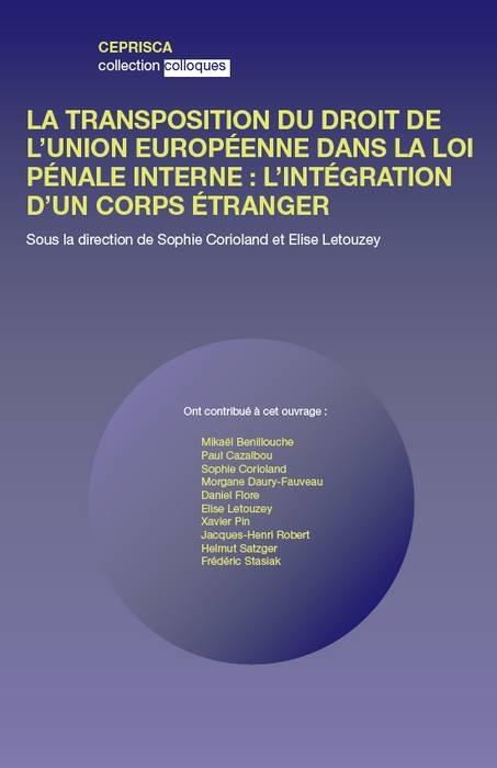 LA TRANSPOSITION DU DROIT DE L'UNION EUROPEENNE DANS LA LOI PENALE FRANCAISE : L