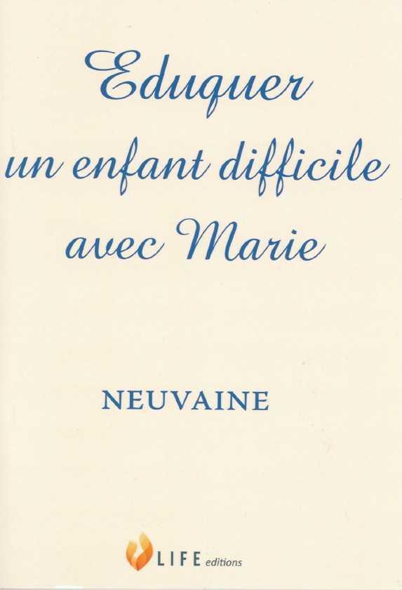 EDUQUER UN ENFANT DIFFICILE AVEC MARIE