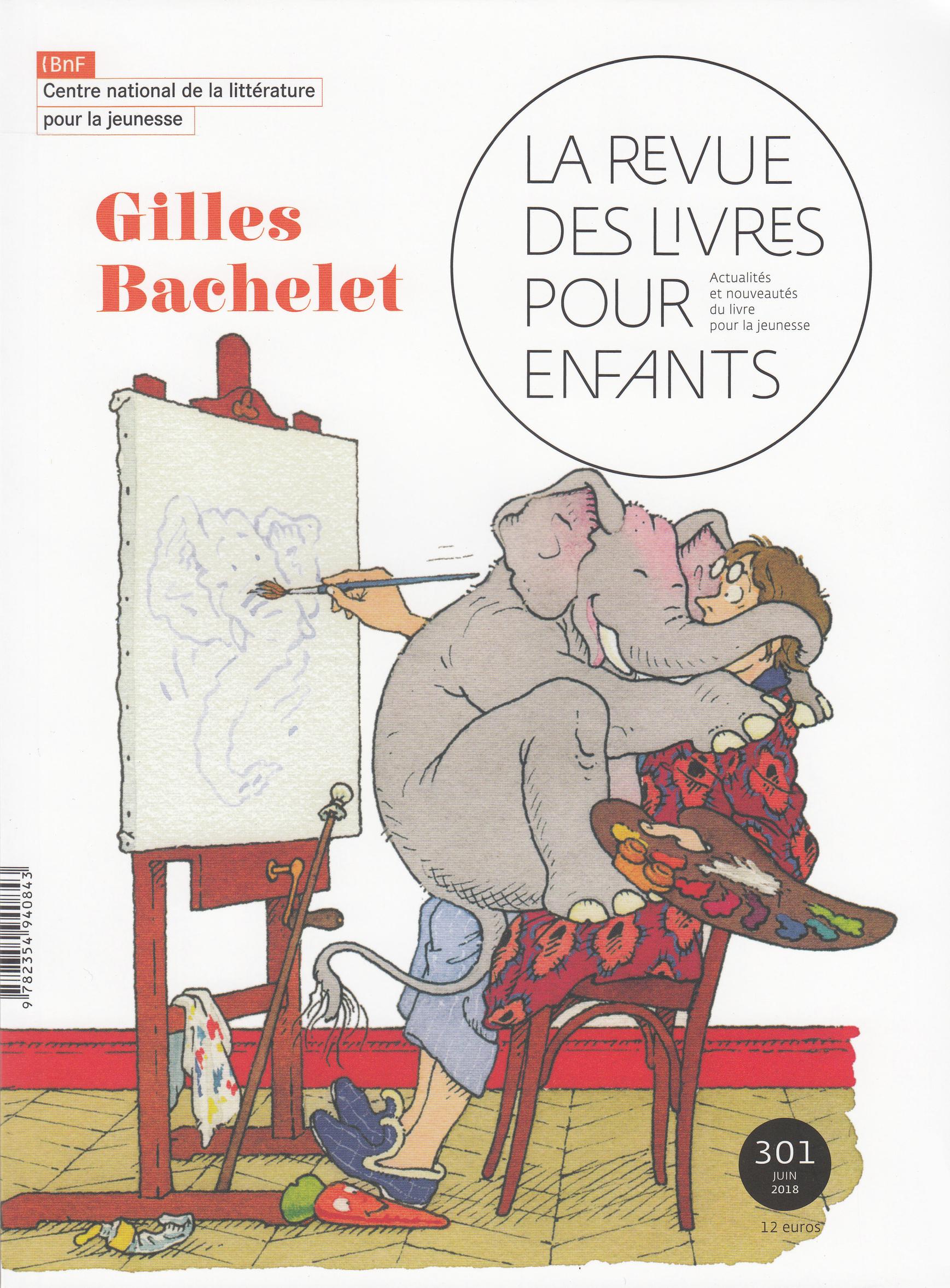 LA REVUE DES LIVRES POUR ENFANTS - GILLES BACHELET