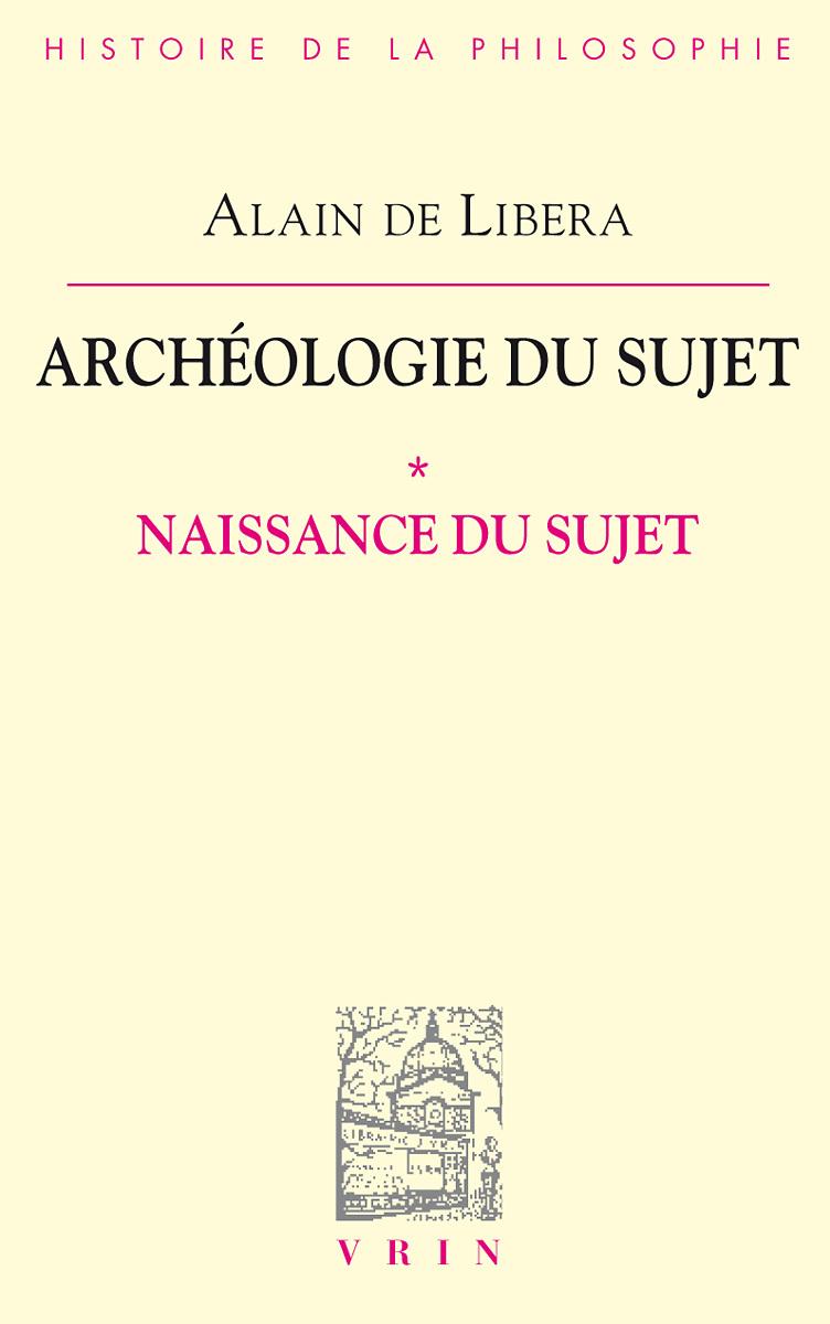 NAISSANCE DU SUJET (ARCHEOLOGIE DU SUJET I)
