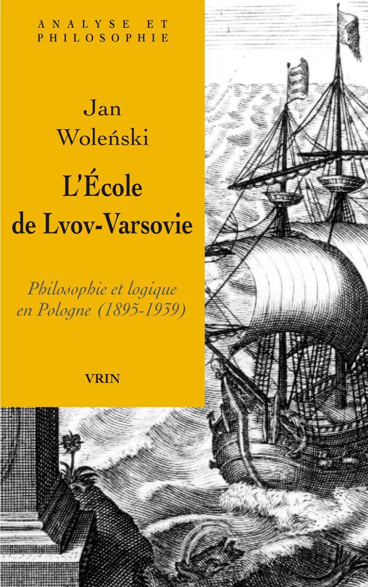 L ECOLE DE LVOV-VARSOVIE PHILOSOPHIE ET LOGIQUE EN POLOGNE (1895-1939)