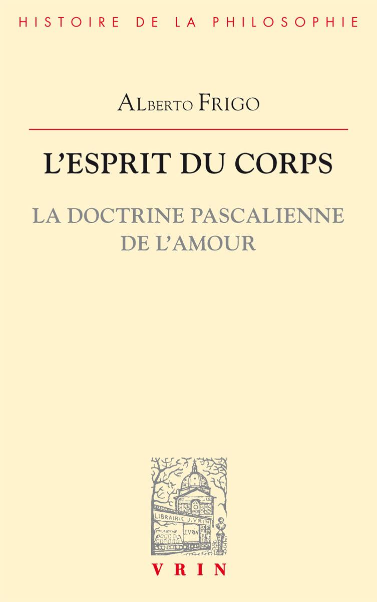 L ESPRTI DU CORPS LA DOCTRINE PASCALIENNE DE L AMOUR