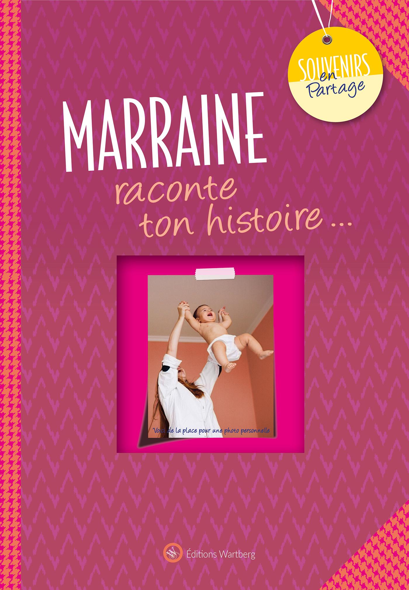 MARRAINE, RACONTE TON HISTOIRE...