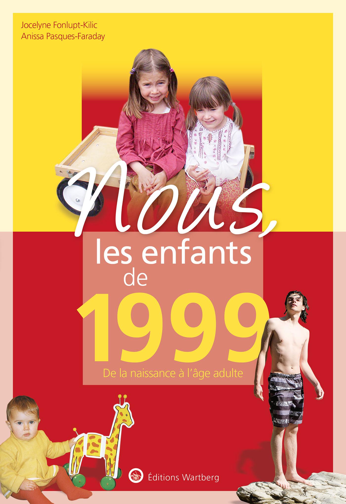 NOUS, LES ENFANTS DE 1999 - DE LA NAISSANCE A L'AGE ADULTE