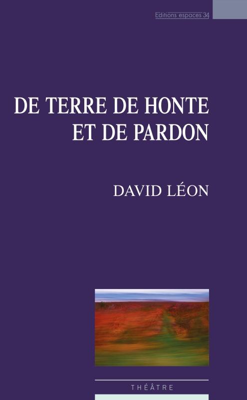 DE TERRE DE HONTE ET DE PARDON