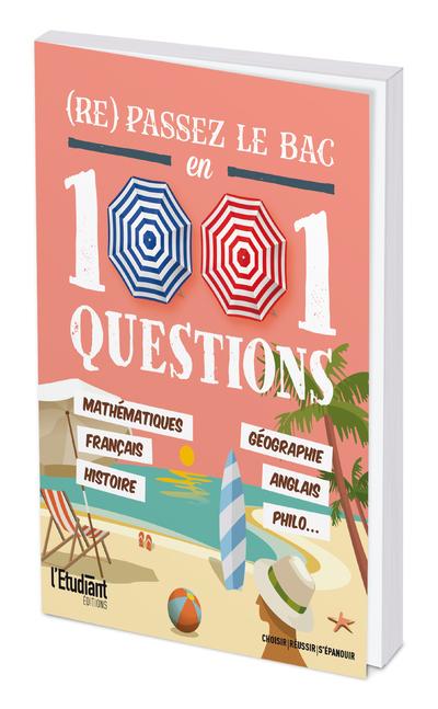 (RE) PASSEZ LE BAC EN 1001 QUESTIONS