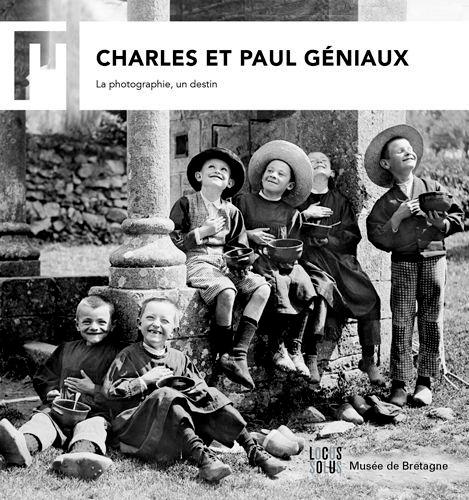 CHARLES & PAUL GENIAUX - LA PHOTOGRAPHIE, UN DESTI