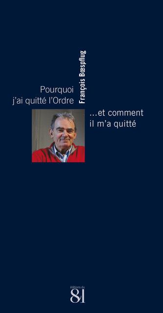 POURQUOI J AI QUITTE L ORDRE... - ... ET COMMENT IL M'A QUITTE.