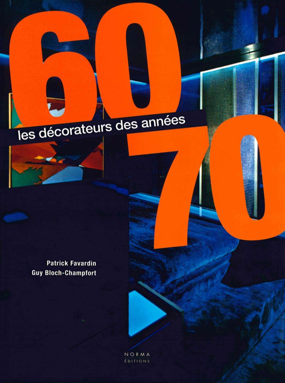 DECORATEURS DES ANNEES 60-70 (LES) -