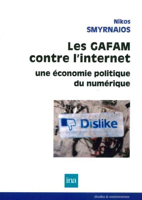 GAFAM CONTRE L'INTERNET (LES)
