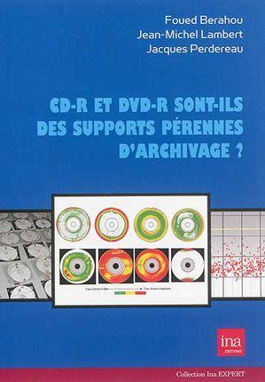 CD-R ET DVD-R SONT-ILS DES SUPPORTS PERENNES...