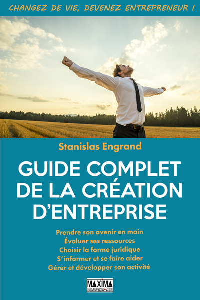 GUIDE COMPLET DE LA CREATION D'ENTREPRISE