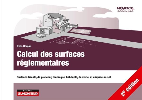 CALCUL DES SURFACES REGLEMENTAIRES - SURFACES FISCALE, DE PLANCHER, THERMIQUE, HABITABLE, DE VENTE,