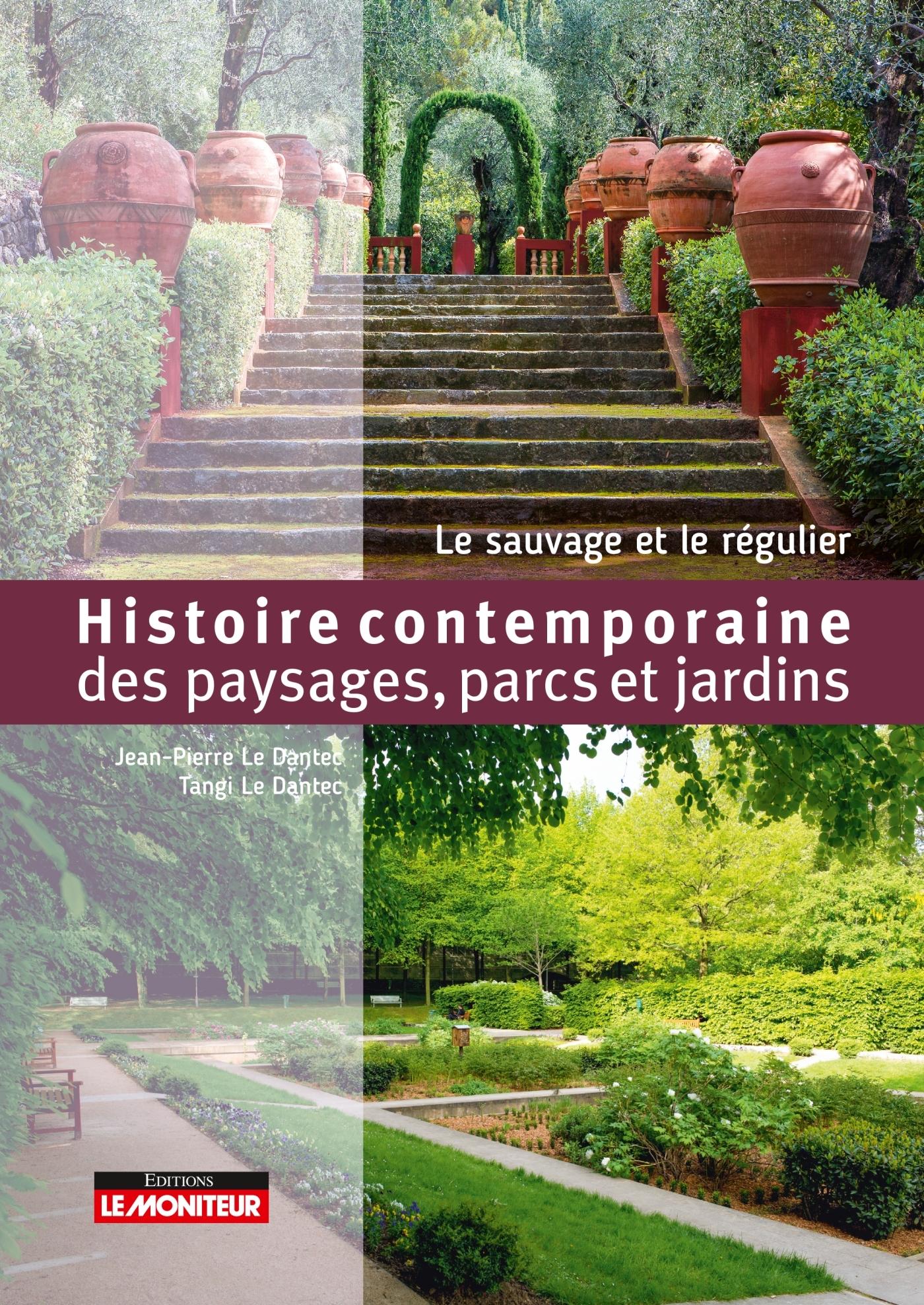 HISTOIRE CONTEMPORAINE DES PAYSAGES, PARCS ET JARDINS - LE SAUVAGE ET LE REGULIER