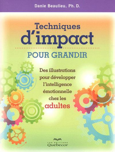 TECHNIQUES D'IMPACT POUR GRANDIR - DES ILLUSTRATIONS POUR DEVELOPPER L'INTELLIGENCE EMOTION ADULTES