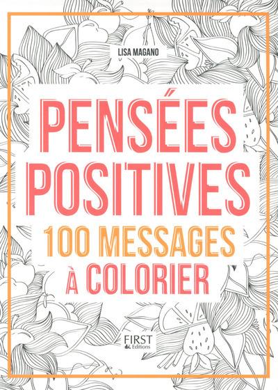 PENSEES POSITIVES - 100 MESSAGES A COLORIER