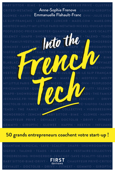 INTO THE FRENCH TECH - 50 GRANDS ENTREPRENEURS COACHENT VOTRE STAR-UP !