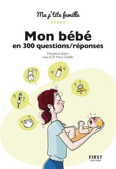 MON BEBE EN 300 QUESTIONS/REPONSES