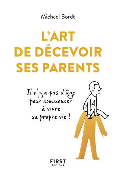 L'ART DE DECEVOIR SES PARENTS