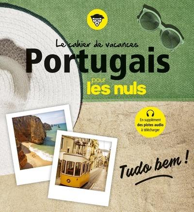 LE CAHIER DE VACANCES PORTUGAIS POUR LES NULS : TUDO BEM ? 3E ED