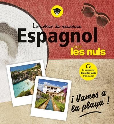 CAHIER DE VACANCES ESPAGNOL POUR LES NULS :  VAMOS A LA PLAYA! 4E ED