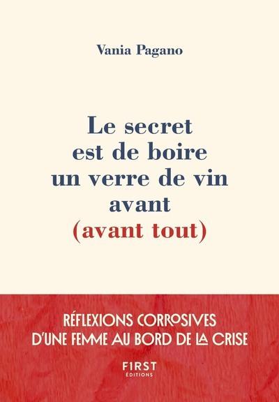 LE SECRET EST DE BOIRE UN VERRE DE VIN AVANT (AVANT TOUT)