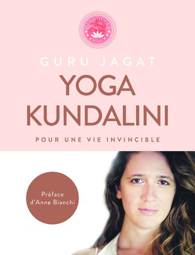 YOGA KUNDALINI - POUR UNE VIE INVINCIBLE