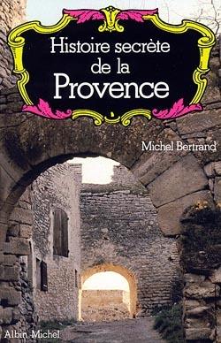 HISTOIRE SECRETE DE LA PROVENCE
