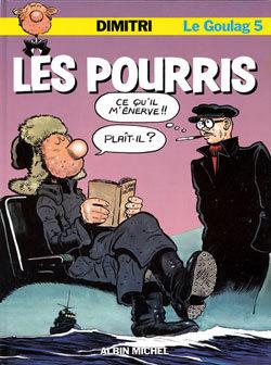 LE GOULAG - TOME 05 - LES POURRIS